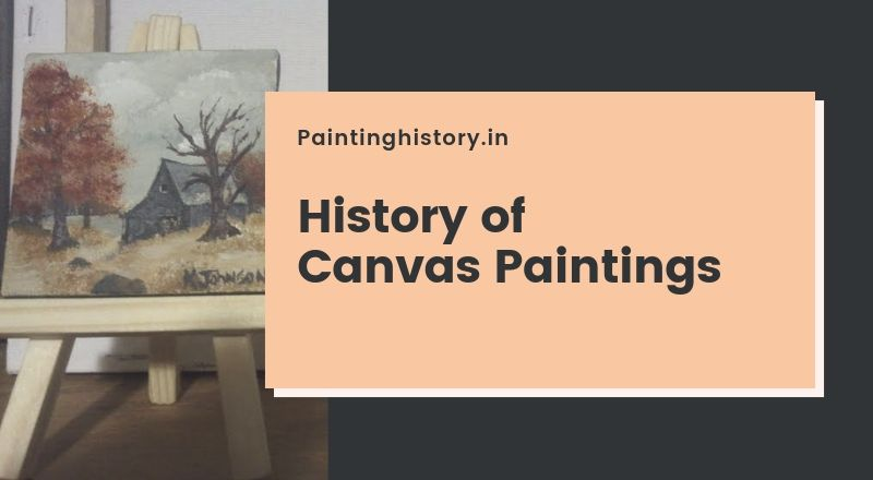 Paintinghistory.in©: Do You Know History of Canvas Paintings? Read It